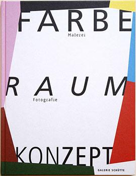 Zeigt das Buchcover: Farbe, Raum, Konzept / Malerei, Fotografie.