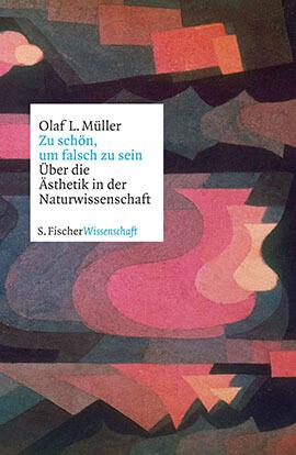 bibliografie_Olaf_L_Müller_Zu-schön-um-falsch-zu-sein