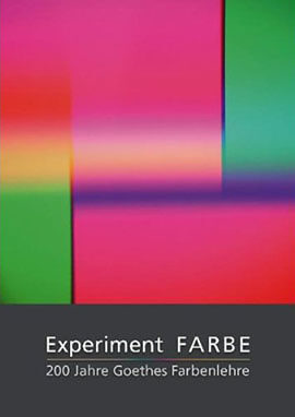 Zeigt das Buchcover: Experiment Farbe. 200 Jahre Goethes Farbenlehre.