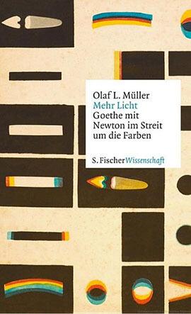 Zeigt den Titel des Buches von Olaf L. Müller »Mehr Licht: Goethe mit Newton im Streit um die Farben«